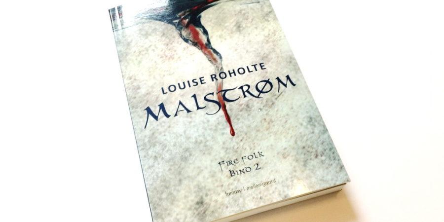 Malstrøm af Louise Roholte