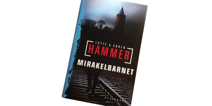 Mirakelbarnet af Lotte og Søren Hammer