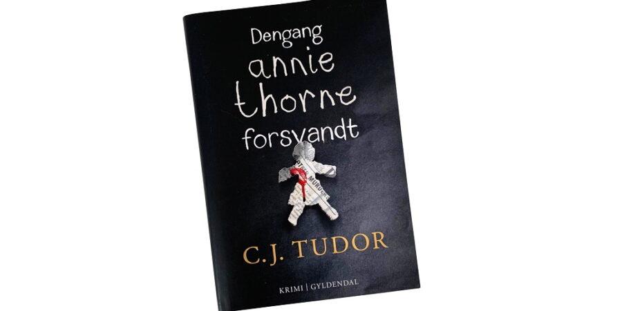 Dengang Annie Thorne forsvandt af C.J. Tudor