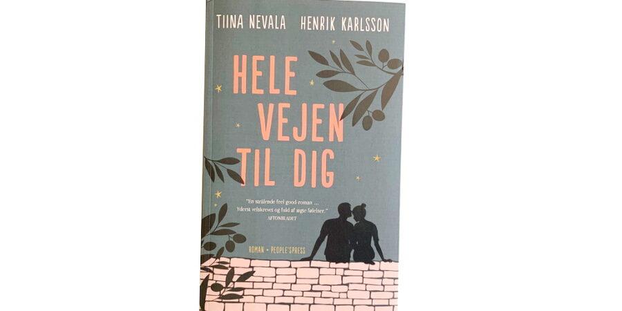 Hele vejen til dig af Tiina Nevala og Henrik Karlsson